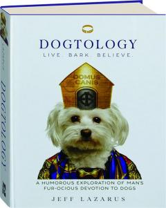 DOGTOLOGY: Live. Bark. Believe