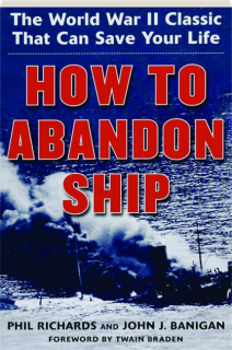 HOW TO ABANDON SHIP: The World War II Classic That Can Save Your Life
