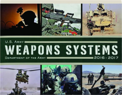 U.S. ARMY WEAPONS SYSTEMS 2016-2017