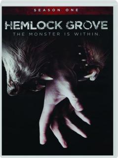 HEMLOCK GROVE: Season One
