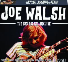JOE WALSH: The Broadcast Archive