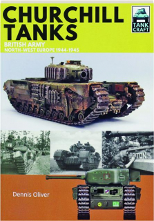 CHURCHILL TANKS: British Army North-West Europe 1944-1945