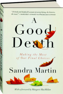 A GOOD DEATH: Making the Most of Our Final Choices