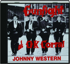 JOHNNY WESTERN: Gunfight at O.K. Corral