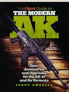 <I>GUN DIGEST</I> GUIDE TO THE MODERN AK
