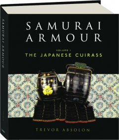 SAMURAI ARMOUR, VOLUME 1: The Japanese Cuirass