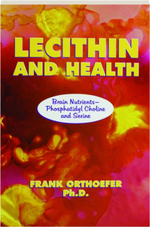 LECITHIN AND HEALTH: Brain Nutrients--Phosphatidyl Choline and Serine