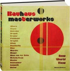 BAUHAUS MASTERWORKS: New World View