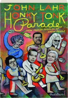 HONKY TONK PARADE: <I>New Yorker</I> Profiles of Show People