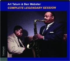 ART TATUM & BEN WEBSTER: Complete Legendary Session