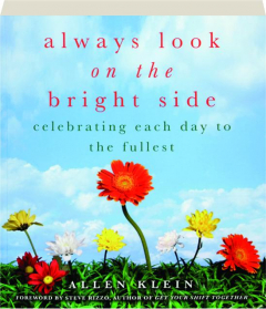 ALWAYS LOOK ON THE BRIGHT SIDE: Celebrating Each Day to the Fullest