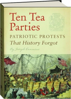 TEN TEA PARTIES: Patriotic Protests That History Forgot