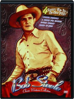 BOB STEELE: Classic Westerns Collection
