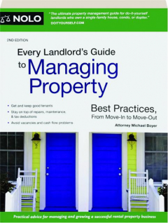EVERY LANDLORD'S GUIDE TO MANAGING PROPERTY, 2ND EDITION: Best Practices, from Move-In to Move-Out