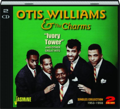 OTIS WILLIAMS & THE CHARMS: Ivory Tower and Other Great Hits