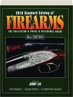 2018 STANDARD CATALOG OF FIREARMS, 28TH EDITION: The Collector's Price & Reference Guide