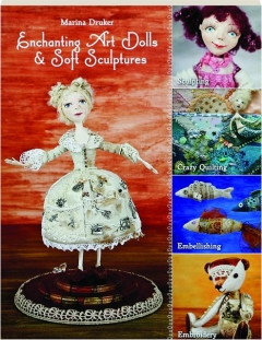 ENCHANTING ART DOLLS & SOFT SCULPTURES