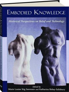 EMBODIED KNOWLEDGE: Historical Perspectives on Belief and Technology