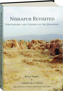 NISHAPUR REVISITED: Stratigraphy and Ceramics of the Qohandez