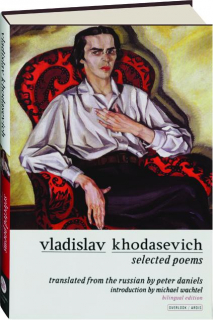 VLADISLAV KHODASEVICH: Selected Poems