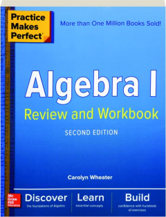 ALGEBRA I REVIEW AND WORKBOOK, SECOND EDITION: Practice Makes Perfect