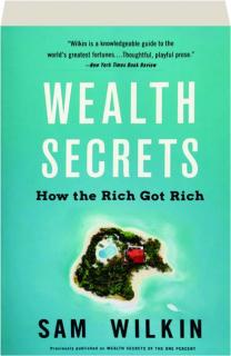 WEALTH SECRETS: How the Rich Got Rich