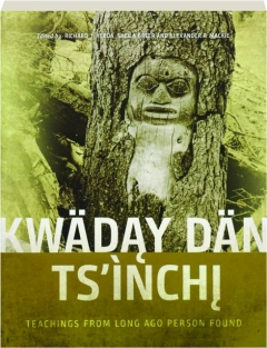 KWADAY DAN TS'INCHI: Teachings from Long Ago Person Found