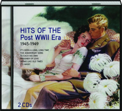 HITS OF THE POST WWII ERA, 1945-1949