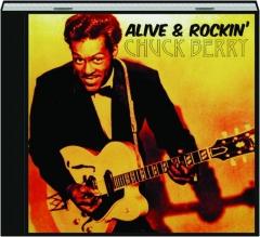 CHUCK BERRY: Alive & Rockin'