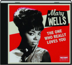MARY WELLS: The One Who Really Loves You