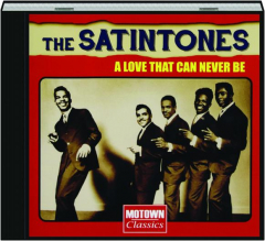 THE SATINTONES: A Love That Can Never Be