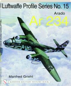 ARADO AR 234: Luftwaffe Profile Series No. 15