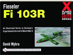 FIESELER FI 103R: Planes of the Third Reich Series