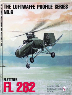 FLETTNER FL 282: The Luftwaffe Profile Series No. 6