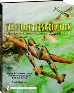 THE FORGOTTEN SQUADRON: The 449th Fighter Squadron in World War II