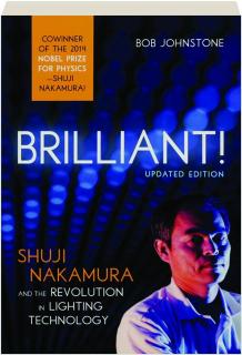 BRILLIANT! Shuji Nakamura and the Revolution in Lighting Technology