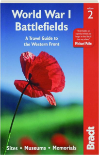 WORLD WAR I BATTLEFIELDS, EDITION 2: A Travel Guide to the Western Front