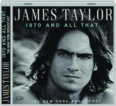 JAMES TAYLOR: 1970 and All That.