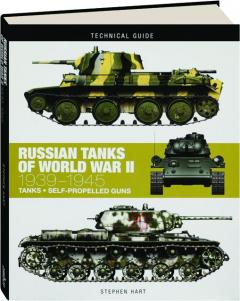 RUSSIAN TANKS OF WORLD WAR II, 1939-1945: Technical Guide