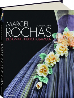 MARCEL ROCHAS: Designing French Glamour