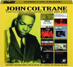 JOHN COLTRANE: The Classic Collaborations 1957-1963