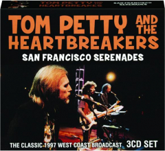 TOM PETTY AND THE HEARTBREAKERS: San Francisco Serenades