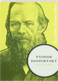 FYODOR DOSTOEVSKY: Christian Encounters