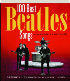 100 BEST BEATLES SONGS: A Passionate Fan's Guide