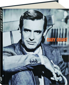 CARY GRANT: A Life in Pictures