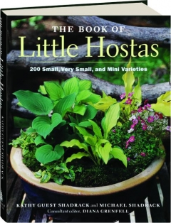 THE BOOK OF LITTLE HOSTAS: 200 Small, Very Small, and Mini Varieties