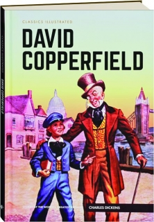 DAVID COPPERFIELD: Classics Illustrated