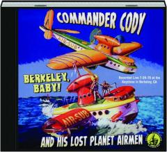 COMMANDER CODY AND HIS LOST PLANET AIRMEN: Berkeley, Baby!