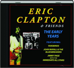 ERIC CLAPTON & FRIENDS: The Early Years