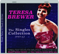 TERESA BREWER: The Singles Collection 1949-62